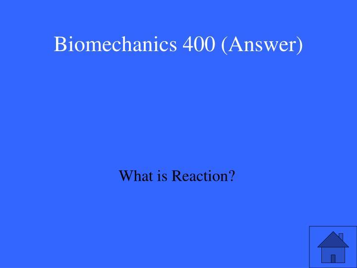 Biomechanics 400 (Answer)