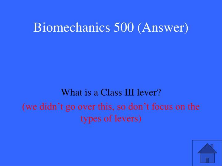 Biomechanics 500 (Answer)