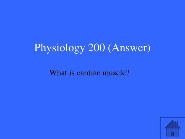 Physiology 200 (Answer)