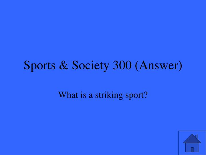 Sports & Society 300 (Answer)