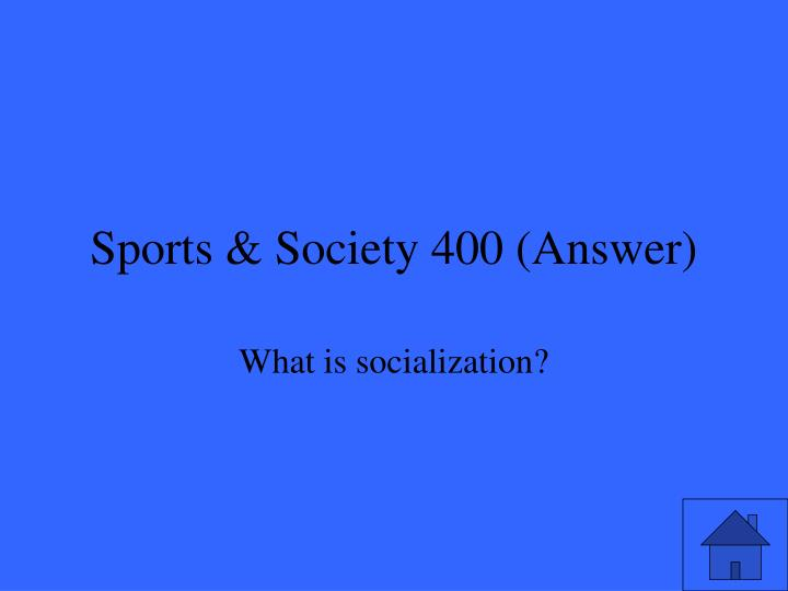Sports & Society 400 (Answer)