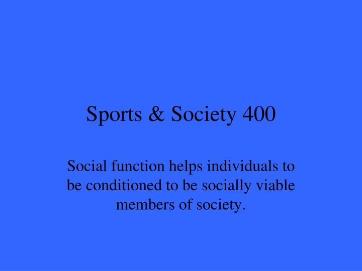 Sports & Society 400