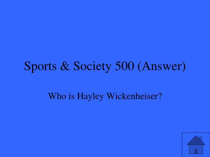 Sports & Society 500 (Answer)