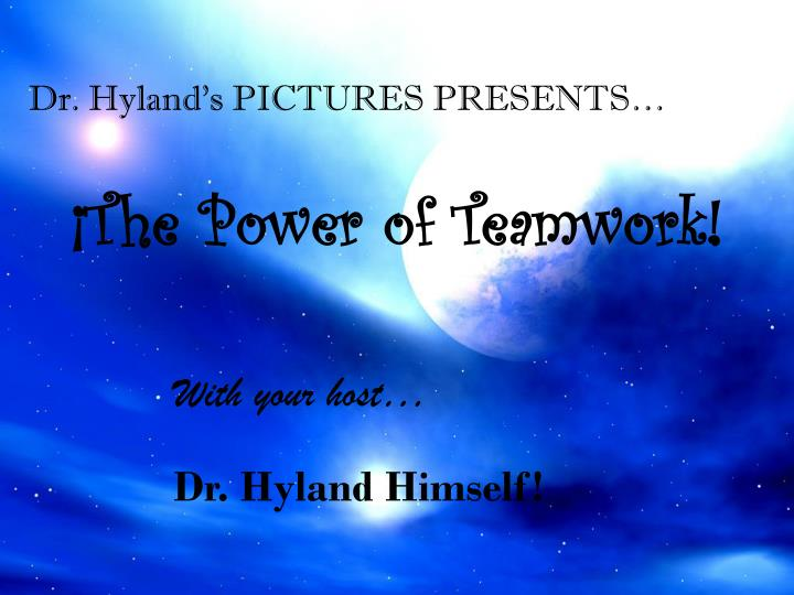 Dr. Hyland's PICTURES PRESENTS…