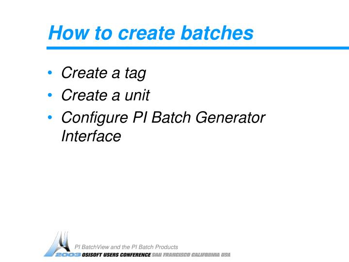 How to create batches