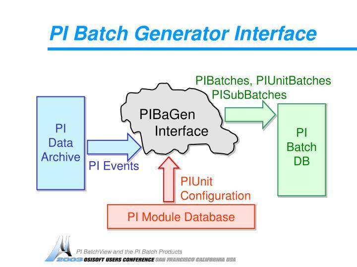 PI Batch Generator Interface