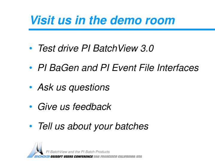 Visit us in the demo room