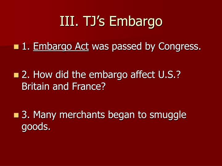 III. TJ's Embargo