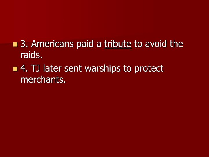 3. Americans paid a