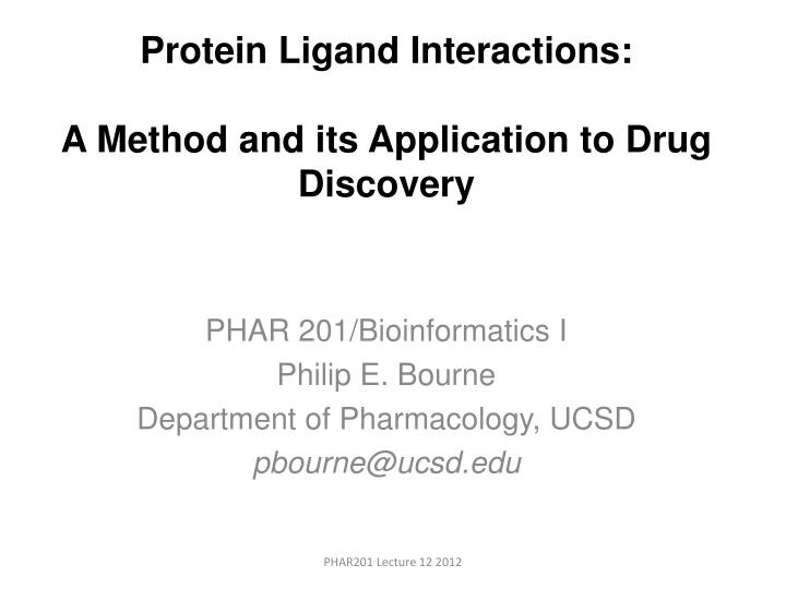 Protein ligand interactions a method and its application to drug discovery