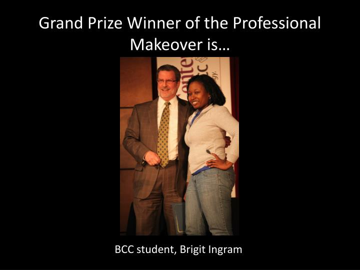 Grand Prize Winner of the Professional Makeover is…