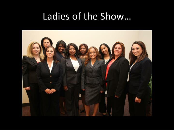 Ladies of the Show…