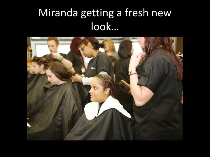 Miranda getting a fresh new