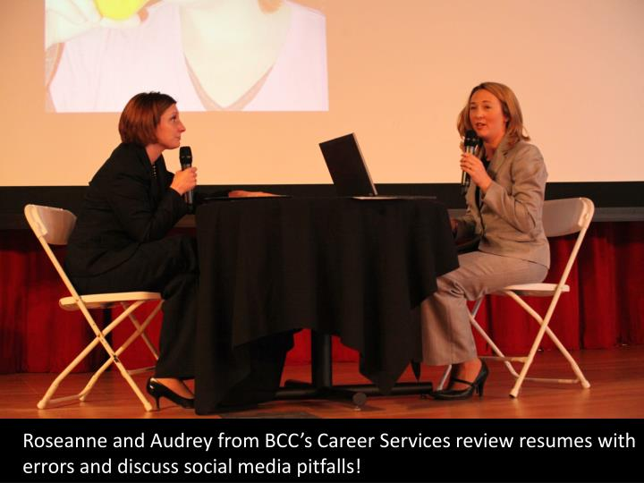 Roseanne and Audrey from BCC's Career Services review resumes with errors and discuss social media pitfalls!