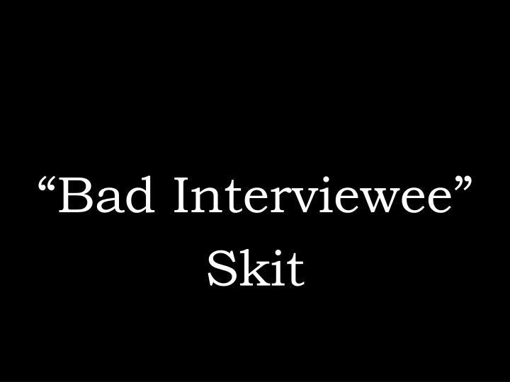 """Bad Interviewee"""