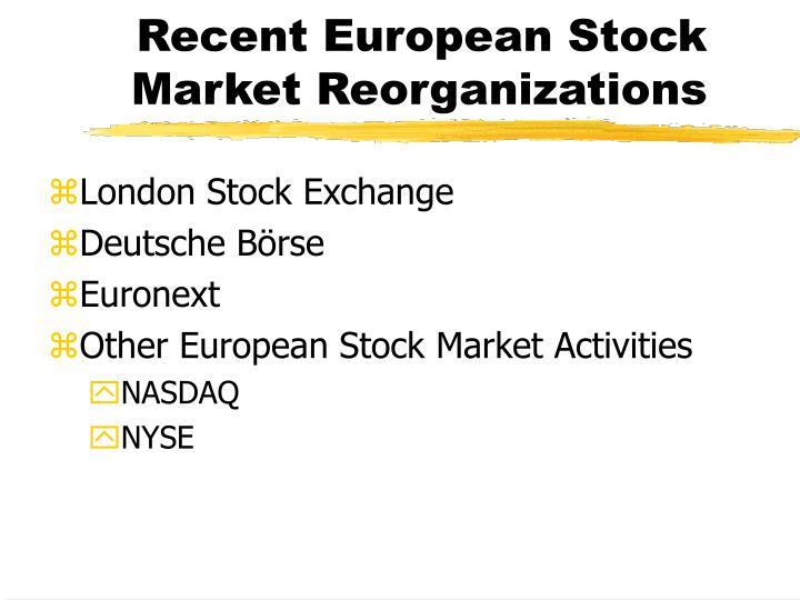 Recent European Stock Market Reorganizations
