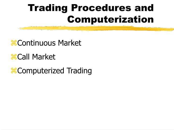Trading Procedures and Computerization