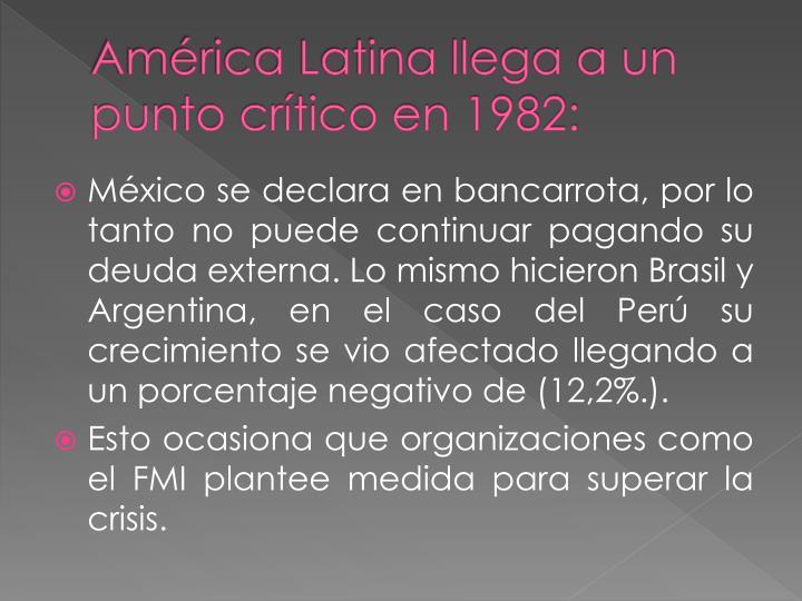 Am rica latina llega a un punto cr tico en 1982