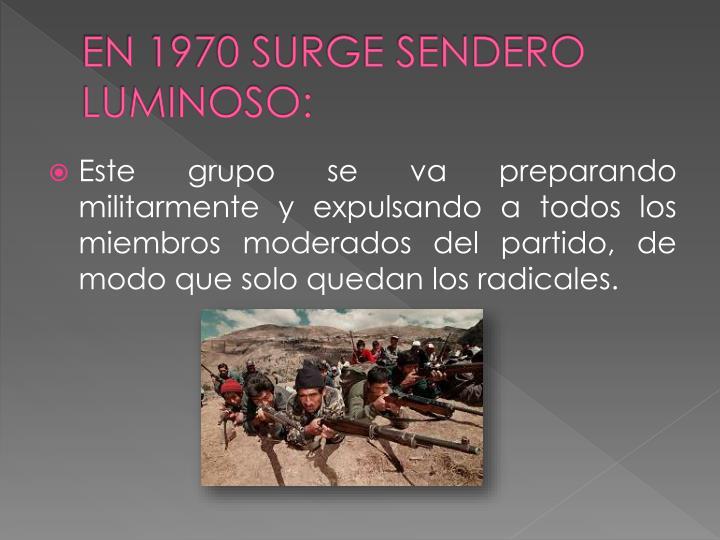 EN 1970 SURGE SENDERO LUMINOSO: