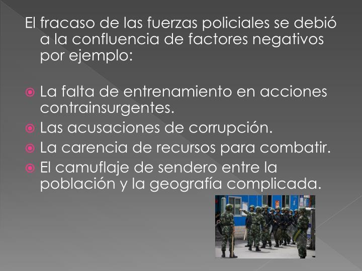 El fracaso de las fuerzas policiales se debió a la confluencia de factores