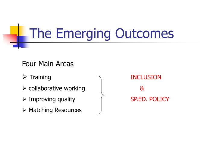 The Emerging Outcomes