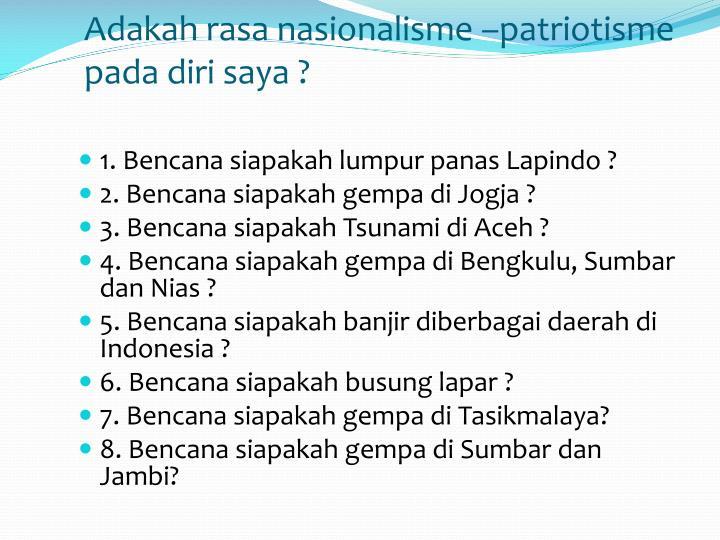 Adakah rasa nasionalisme –patriotisme pada diri saya ?