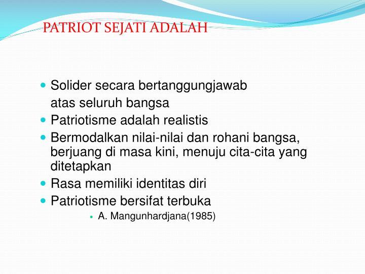 PATRIOT SEJATI ADALAH