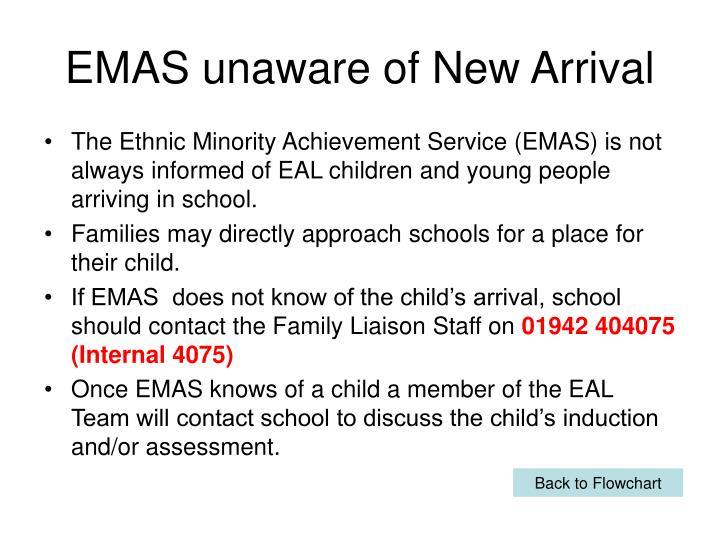 EMAS unaware of New Arrival