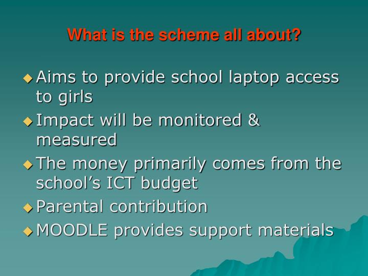 What is the scheme all about