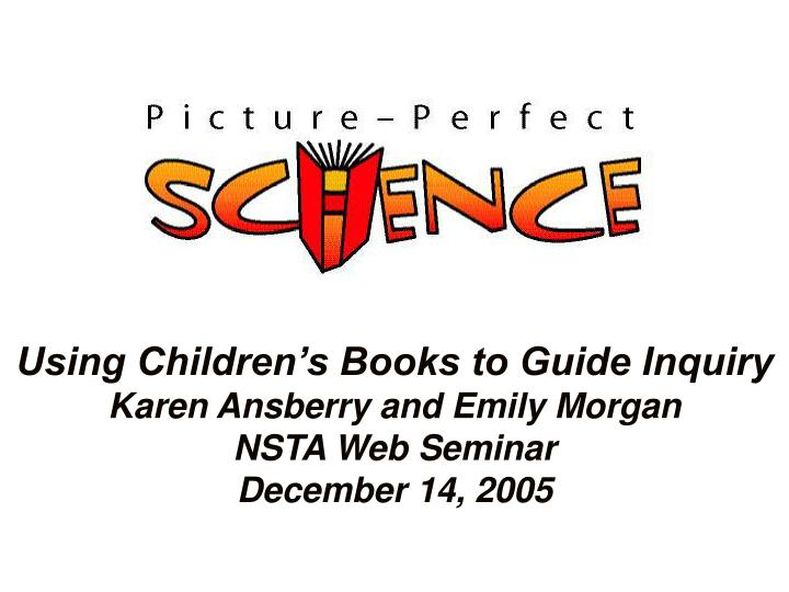 Using Children's Books to Guide Inquiry