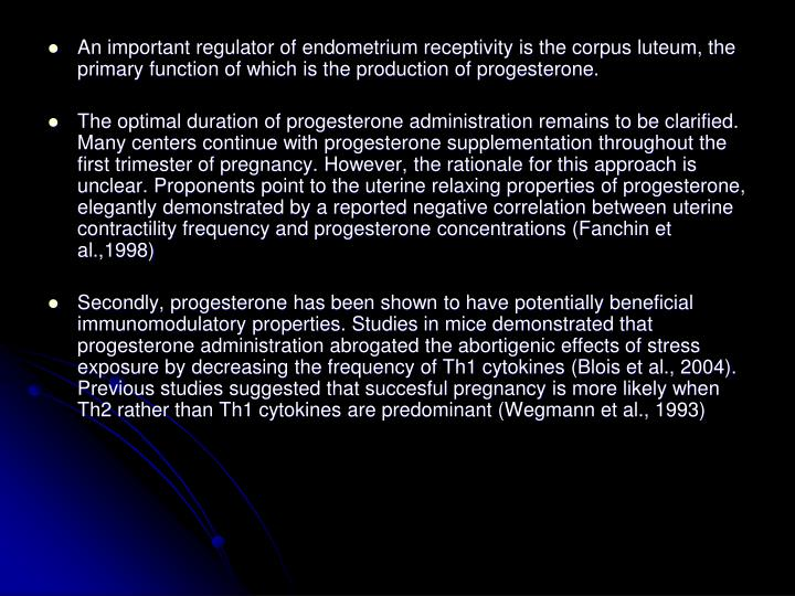 An important regulator of endometrium receptivity is the corpus luteum, the primary function of which is the production of progesterone.