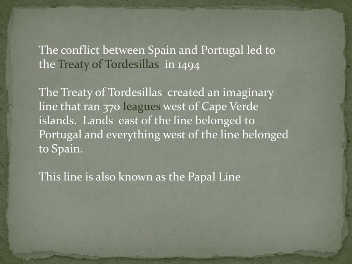 The conflict between Spain and Portugal led to the