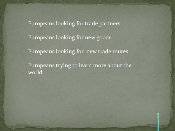 Europeans looking for trade partners