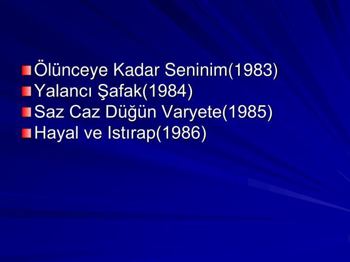 Ölünceye Kadar Seninim(1983)