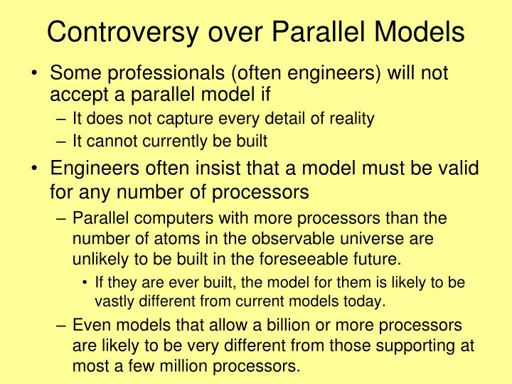 Controversy over Parallel Models