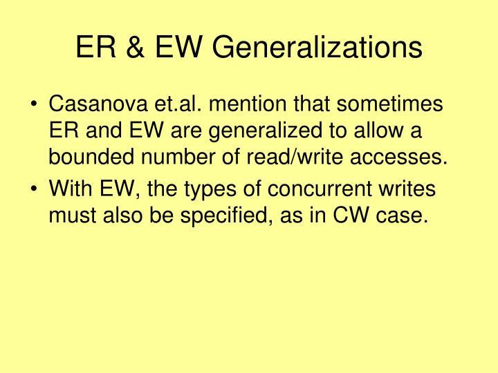 ER & EW Generalizations
