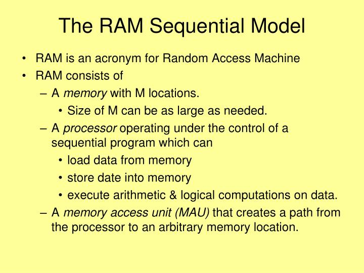 The RAM Sequential Model