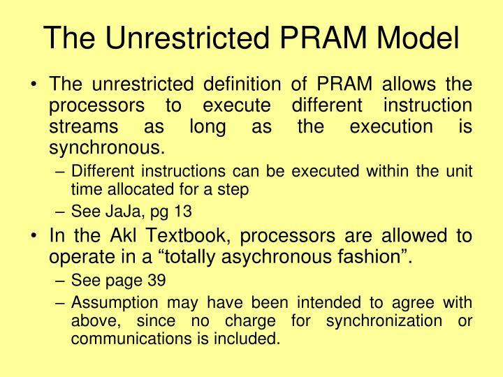 The Unrestricted PRAM Model