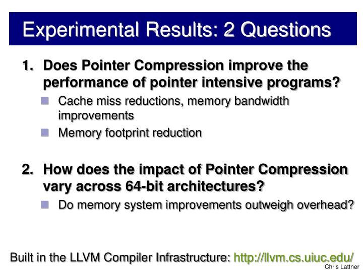 Experimental Results: 2 Questions
