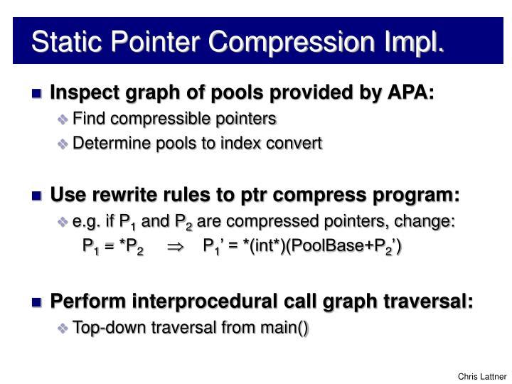 Static Pointer Compression Impl.