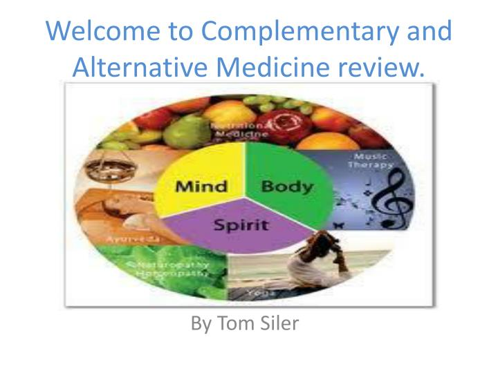 welcome to complementary and alternative m edicine review n.