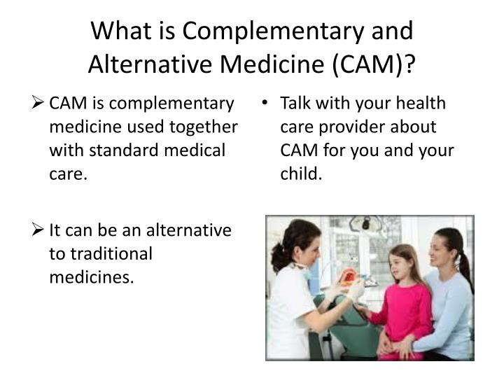 the use of complementary alternative medicine essay Complementary or alternative medicine: the need for plausibility l john hoffer dr hoffer is with the lady davis institute for medical research, sir mortimer b davis jewish general hospital, and the department of medicine, mcgill university, montréal, que.