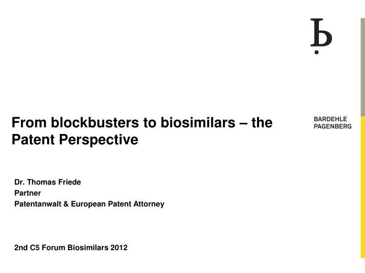 from blockbusters to biosimilars the patent perspective n.
