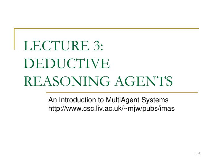lecture 3 deductive reasoning agents