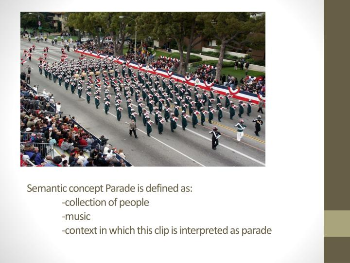 Semantic concept Parade is defined as: