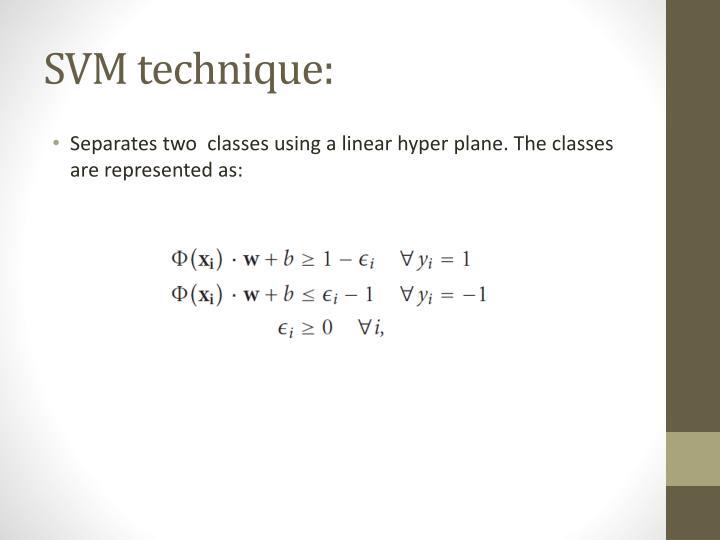 SVM technique: