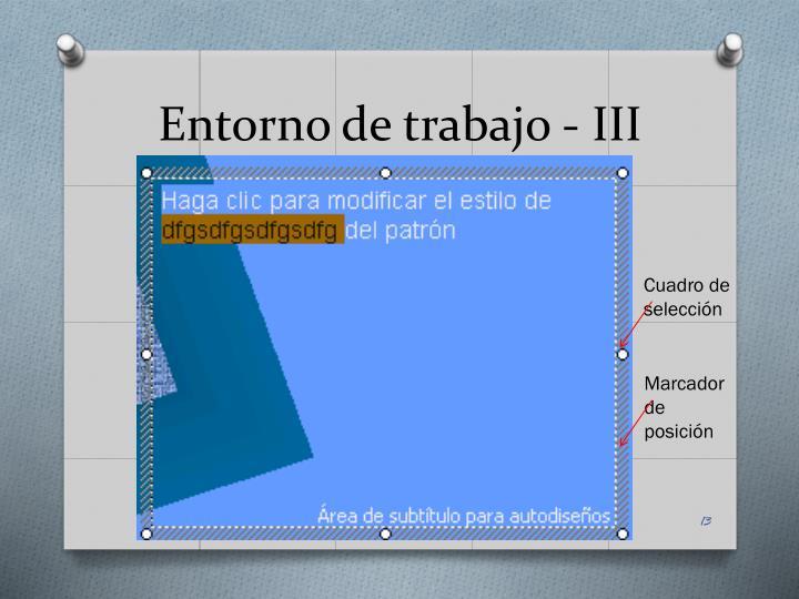 Entorno de trabajo - III