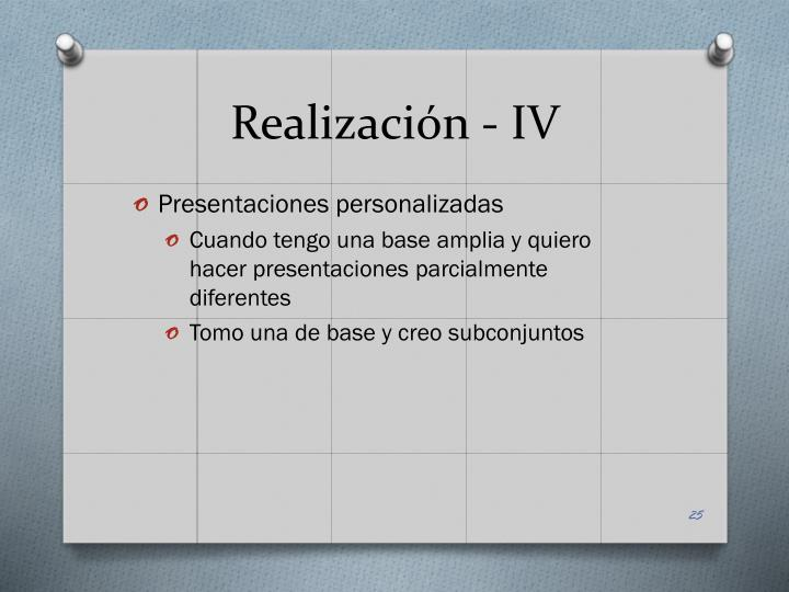 Realización - IV