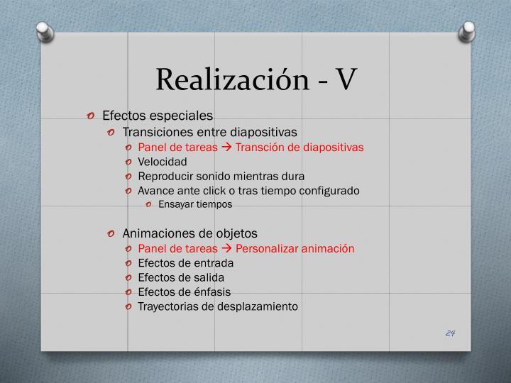Realización - V