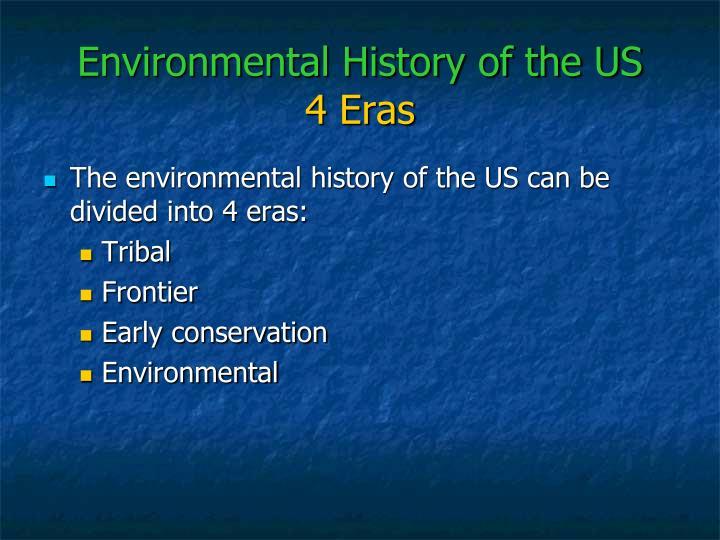 Environmental history of the us 4 eras